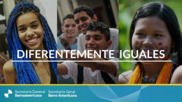 Secretaria General Iberoamericana (Segib) ha lanzado la nueva campaña 'Diferentemente iguales'.